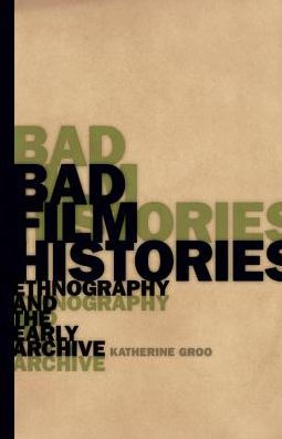 The cover of Bad Film Histories by Katherine Groo