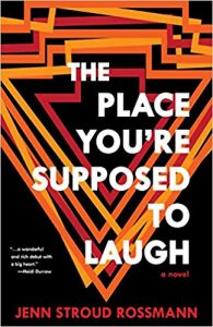 The cover of The Place You're Supposed to Laugh by Jenn Rossmann