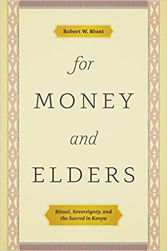 Book cover of For Money and Elders: Ritual, Sovereignty, and the Sacred in Kenya
