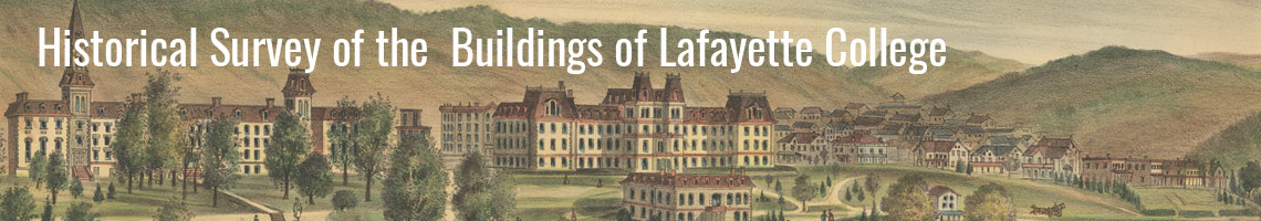 Historical Survey of the  Buildings of Lafayette College
