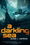 A Darkling Sea by James Cambias