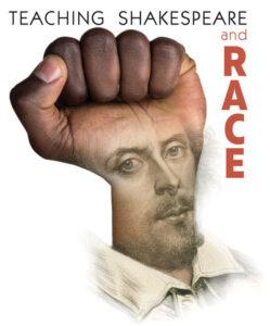 "Teaching Shakespeare and Race"" (2019)"